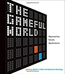The Gameful World - Approaches, Issues, Applications