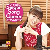 ���䖃���Singer Song Gamer �{�[�i�X�X�e�[�W���䖃��ɂ��
