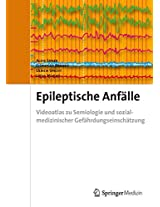 Epileptische Anfalle: Videoatlas Zur Semiologie Und Sozialmedizinischer Gefahrdungseinschatzung