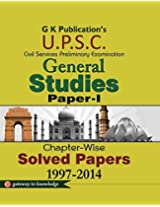 UPSC (general studies Paper - 1) chapterwise solved Paper 1997 - 2014: Chapterwise Solved Papers 1997-2014