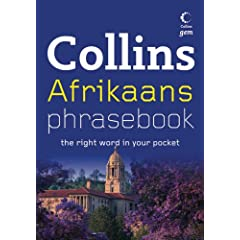 Collins Afrikaans Phrasebook: The Right Word in Your Pocket (Collins Gem)