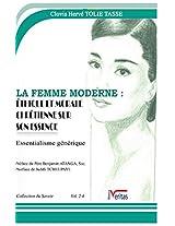 LA FEMME MODERNE, ÉTHIQUE ET MORALE CHRÉTIENNE SUR SON ESSENCE (volume 1/4) (ESSENTIALISME GÉNÉRIQUE) (French Edition)