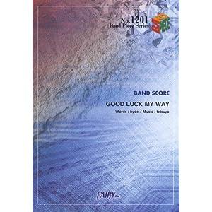 【クリックでお店のこの商品のページへ】バンドピース1201 GOOD LUCK MY WAY by L'Arc~en~Ciel [楽譜]