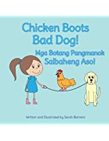 Chicken Boots: Bad Dog!: Mga Botang Pangmanok: Salbaheng Aso! : Babl Children's Books in Tagalog and English