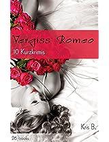 Vergiss Romeo: 10 Kurzkrimis (German Edition)