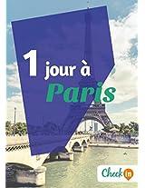 1 jour à Paris: Un guide touristique avec des cartes, des bons plans et les itinéraires indispensables (French Edition)