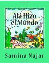 Ala Hizo el Mundo (Spanish Edition)