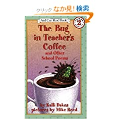 The Bug in Teacher's Coffee: And Other School Poems (I Can Read Book 2)