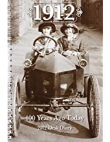 1912 2012 Desk Diary: 100 Years Ago Today