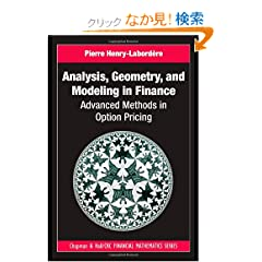 Analysis, Geometry, and Modeling in Finance: Advanced Methods in Option Pricing (Chapman &amp; Hall/CRC Financial Mathematics Series)