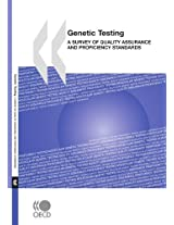 Genetic Testing: A Survey of Quality Assurance and Proficiency Standards: 0