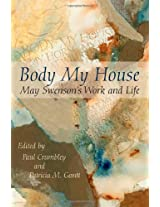 Body My House: May Swenson's Work & Life