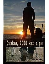 Cataluña, 2000 kms. a pie (Spanish Edition)