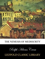 The nemesis of mediocrity