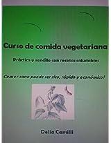 CURSO DE COMIDA VEGETARIANA: práctico y sencillo con recetas saludables (Spanish Edition)