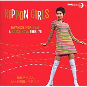 Nippon Girls : Japanese Pop, Beat & Bossa Nova 1966 - 1970