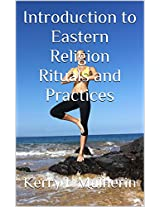 An Introduction to Eastern Religion Rituals and Practices