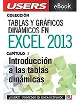 Tablas y gráficos dinámicos en Excel 2013: Introducción a las tablas dinámicas (Colección Tablas y gráficos dinámicos en Excel 2013) (Spanish Edition)