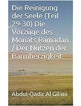 Die Reinigung der Seele (Teil 29-30) Die Vorzüge des Monats Ramadan / Der Nutzen der Barmherzigkeit (Die Reinigung der Seele 1-41) (German Edition)