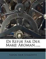 Di Refue Far Der Make: Aroman......