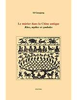 Le Murier Dans La Chine Antique: Rites, Mythes Et Symboles (Ethnosciences)