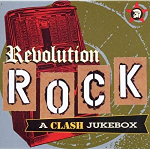 Revolution Rock: A Clash Jukebox