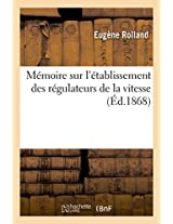 Memoire Sur L'Etablissement Des Regulateurs de La Vitesse (Savoirs Et Traditions)