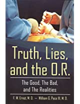 Truth, Lies, and the O.R.: The Good, the Bad and the Realities