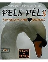 PELS PÈLS [5] [30 RELATS AMB COR ANIMAL] (Catalan Edition)