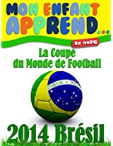 Coupe du Monde Brésil 2014 (French Edition)