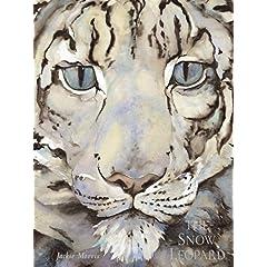 【クリックで詳細表示】The Snow Leopard: Jackie Morris: 洋書