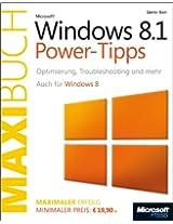 Microsoft Windows 8.1 Power-Tipps - Das Maxibuch (Buch + E-Book). Auch für Windows 8.: Optimierung, Troubleshooting und mehr