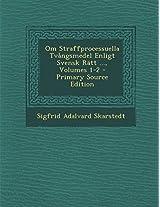 Om Straffprocessuella Tvangsmedel Enligt Svensk Ratt ..., Volumes 1-2 - Primary Source Edition