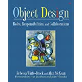 Object Design: Roles, Responsibilities, and Collaborations (Addison-Wesley Object Technologiey Series)Rebecca McKean, Alan...