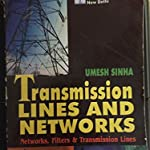 Transmission Lines And Networks: Networks, Filters & Transm By Umesh Sinha (Author)