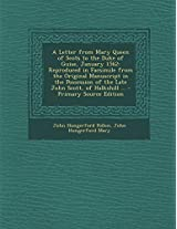 A Letter from Mary Queen of Scots to the Duke of Guise, January 1562: Reproduced in Facsimile from the Original Manuscript in the Possession of the ... of Halkshill ... - Primary Source Edition