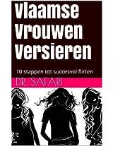 Vlaamse Vrouwen Versieren: 10 stappen tot succesvol flirten