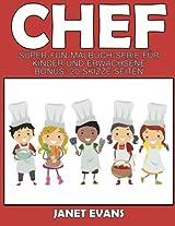 Chef: Super Fun Malbuch Serie Fur Kinder Und Erwachsene (Bonus: 20 Skizze Seiten)