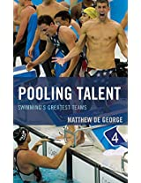 Pooling Talent: Swimming's Greatest Teams (Rowman & Littlefield Swimming Series)