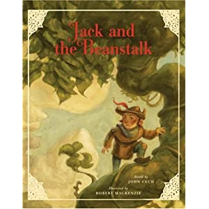 【クリックでお店のこの商品のページへ】Jack and the Beanstalk (Classic Fairy Tale Collection) : John (RTL) Cech, Robert MacKenzie : 洋書 : Amazon.co.jp