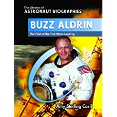 Buzz Aldrin: The Pilot of the First Moon Landing (The Library of Astronaut Biographies)
