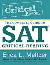 The Critical Reader: The Complete Guide to Sat Critical Reading