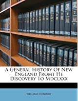 A General History of New England Fromt He Discovery to MDCLXXX