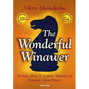 【クリックでお店のこの商品のページへ】The Wonderful Winawer: Strategic Ideas & Surprise Weapons for Dynamic Chess Players
