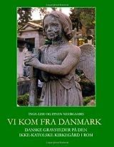 VI Kom Fra Danmark