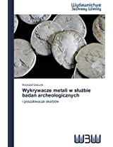 Wykrywacze Metali W S U Bie Bada Archeologicznych