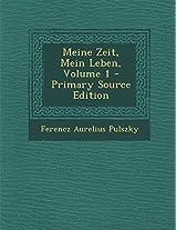 Meine Zeit, Mein Leben, Volume 1 - Primary Source Edition