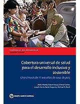Cobertura Universal de Salud Para el Desarrollo Inclusivo y Sostenible: UNA Sintesis de 11 Estudios de Caso de Pais (Directions in Development)