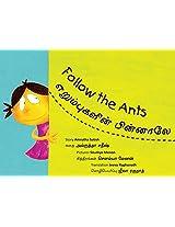 Follow the Ants/Erumbugalin Pinnaalae (Bilingual: English/Tamil)