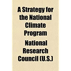A Strategy for the National Climate Program: Report of the Workshop to Review the Preliminary National Climate Program Plan, Woods Hole, Massachusetts, July 16-21, 1979 to the Climate Research Bo